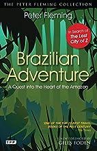 Brazilian Adventure: A Quest into the Heart…