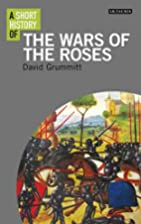 A Short History of the Wars of the Roses (I.…