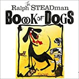 Steadman, Ralph.: Ralph Steadman Book of Dogs