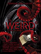 The Weird: A Compendium of Strange and Dark…