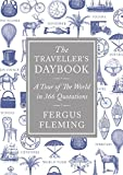 Fleming, Fergus: The Traveller's Daybook: A Tour of the World in 366 Quotations