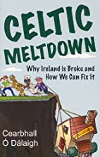 Celtic Meltdown: Why Ireland is Broke and…