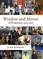 Window and Mirror: RTE Television 1961-2011…