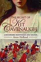 The Secret of Kit Cavenaugh: A Remarkable…