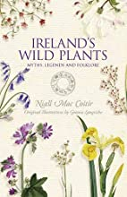 Ireland's Wild Plants: Myths, Legends and…
