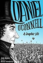 Daniel O'Connell: A Graphic Life by…
