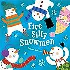 Five Silly Snowmen by Steven Lenton
