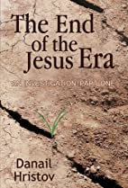 The End of the Jesus Era: Part one by Danail…