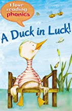 A Duck in Luck! (I Love Reading: Phonics…