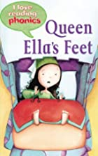 Queen Ella's Feet (I Love Reading: Phonics…