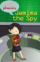 Jemima the Spy (I Love Reading: Phonics…