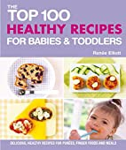 The Top 100 Healthy Recipes for Babies &…