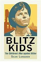 Blitz Kids: The Children's War Against…