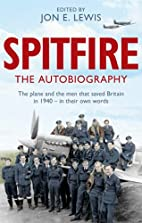 Spitfire: The Autobiography by Jon E. Lewis