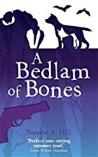 A Bedlam of Bones. by Suzette Hill by…