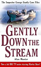 Gently Down the Stream by Alan Hunter
