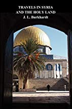 Travels in Syria and the Holy Land by J. L…