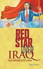 Red Star Over Iraq: Iraqi Communism Before…