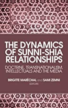 The Dynamics of Sunni-Shia Relationships:…