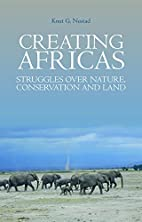 Creating Africas: Struggles Over Nature,…