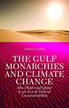 The Gulf Monarchies and Climate Change by…