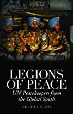 Legions of Peace: UN Peacekeepers from the…