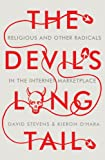 Stevens, David: The Devil's Long Tail: Religious and Other Radicals in the Internet Marketplace