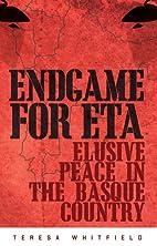 Endgame for ETA: Elusive Peace in the Basque…