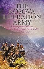 The Kosova Liberation Army : underground war…