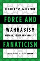 Force and Fanaticism: Wahhabism in Saudi…