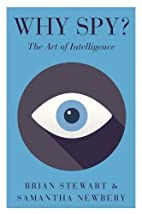 Why Spy?: On the Art of Intelligence…