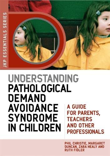 understanding-pathological-demand-avoidance-syndrome-in-children-a-guide-for-parents-teachers-and-other-professionals-jkp-essentials