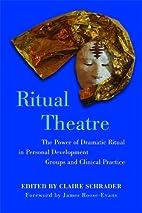 Ritual Theatre: The Power of Dramatic Ritual…