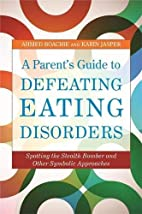 A Parent's Guide to Defeating Eating…