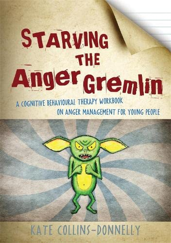 starving-the-anger-gremlin-a-cognitive-behavioural-therapy-workbook-on-anger-management-for-young-people-gremlin-and-thief-cbt-workbooks