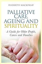 Palliative Care, Ageing and Spirituality: A…