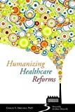 Gerald A. Arbuckle: Humanizing Healthcare Reforms