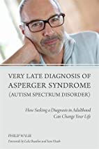 Very Late Diagnosis of Asperger Syndrome…