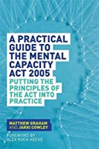 A Practical Guide to the Mental Capacity Act…