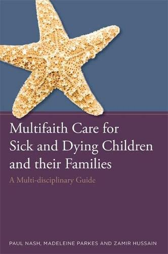 multifaith-care-for-sick-and-dying-children-and-their-families-a-multi-disciplinary-guide