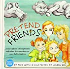 Pretend Friends: A story about schizophrenia…