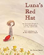 Luna's Red Hat: An Illustrated Storybook to…