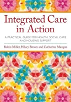Integrated Care in Action by Robin Miller