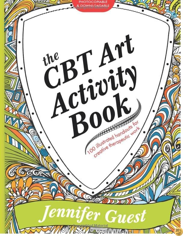 TThe CBT Art Activity Book: 100 illustrated handouts for creative therapeutic work
