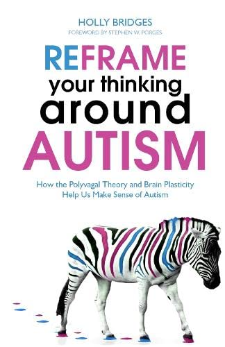 reframe-your-thinking-around-autism-how-the-polyvagal-theory-and-brain-plasticity-help-us-make-sense-of-autism