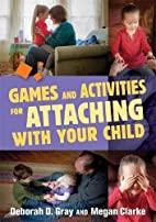 Games and Activities for Attaching With Your…