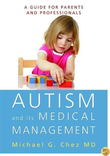 Autism and its Medical Management: A Guide for Parents and Professionals