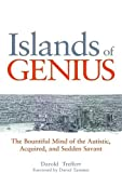 Treffert, Darold A.: Islands of Genius: The Bountiful Mind of the Autistic, Acquired, and Sudden Savant