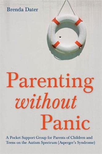 parenting-without-panic-a-pocket-support-group-for-parents-of-children-and-teens-on-the-autism-spectrum-aspergers-syndrome