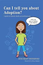 Can I Tell You About Adoption?: A Guide for…